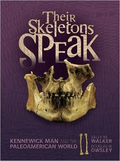 Cover: Their Skeletons Speak: Kennewick Man and the Paleoamerican World