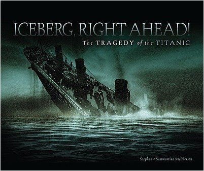 Cover: Iceberg, Right Ahead!: The Tragedy of the Titanic