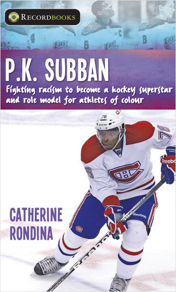Cover: P.K. Subban: Fighting Racism to Become a Hockey Superstar and Role Model for Athletes of Colour