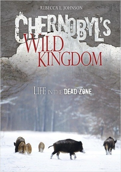 Cover: Chernobyl's Wild Kingdom: Life in the Dead Zone