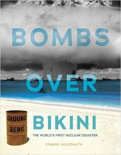 Cover: Bombs over Bikini: The World's First Nuclear Disaster