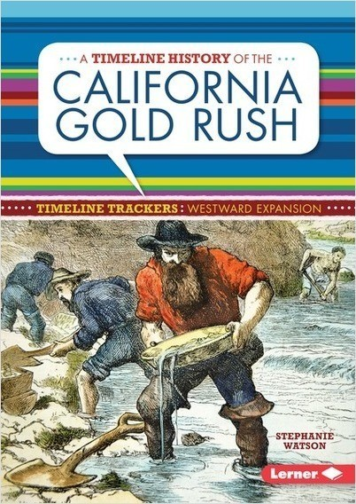 Cover: A Timeline History of the California Gold Rush
