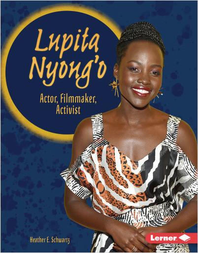 Cover: Lupita Nyong'o: Actor, Filmmaker, Activist