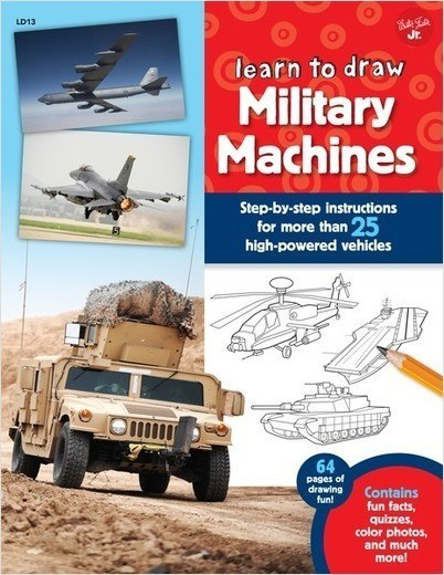 Cover: Learn to Draw Military Machines: Step-by-step instructions for more than 25 high-powered vehicles