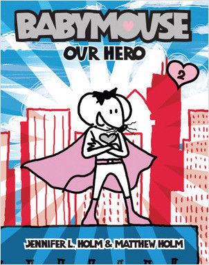 Cover: Babymouse #2: Our Hero