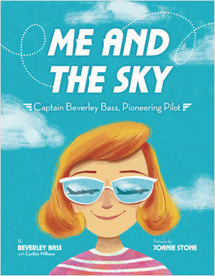Cover: Me and the Sky: Captain Beverley Bass, Pioneering Pilot