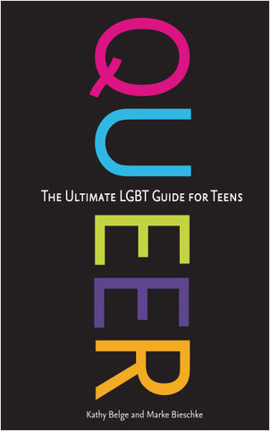 Cover: Queer: The Ultimate LGBT Guide for Teens
