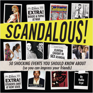 Cover: Scandalous!: 50 Shocking Events You Should Know About (So You Can Impress Your Friends)