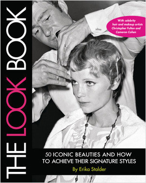 Cover: The Look Book: 50 Iconic Beauties and How to Achieve Their Signature Styles