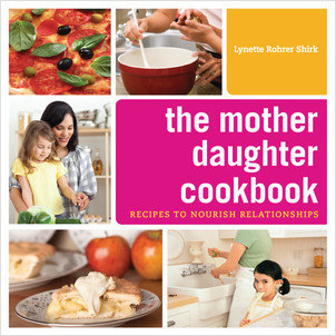 Cover: The Mother Daughter Cookbook: Recipes to Nourish Relationships
