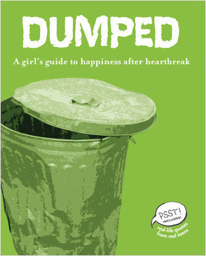 Cover: Dumped: A Girl's Guide to Happiness after Heartbreak