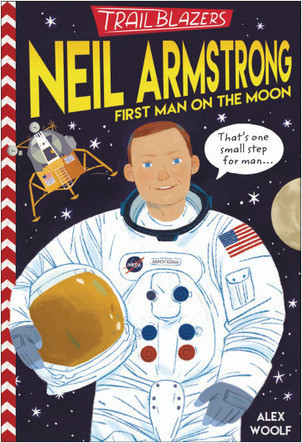 Cover: Trailblazers: Neil Armstrong: First Man on the Moon