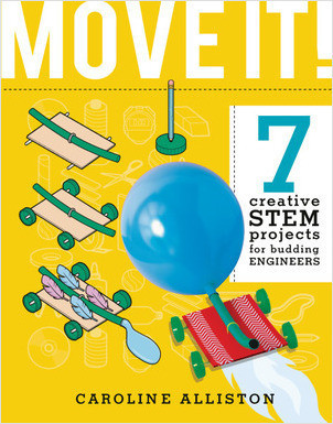 Cover: MOVE IT!: 7 Creative STEM Projects for Budding Engineers—Movement Edition