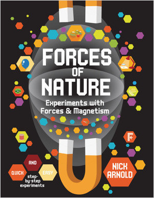 Cover: Forces of Nature: Experiments with Forces & Magnetism