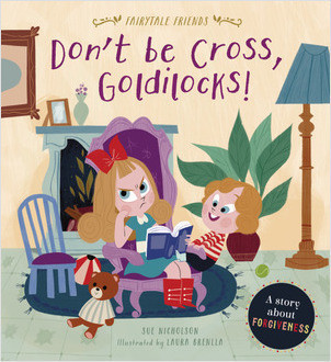 Cover: Don't Be Cross, Goldilocks!: A Story about Forgiveness