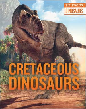 Cover: Cretaceous Dinosaurs