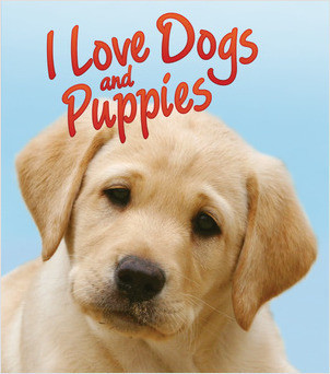 Cover: I Love Dogs and Puppies