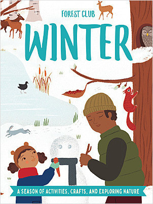 Cover: Forest Club Winter: A Season of Activities, Crafts, and Exploring Nature