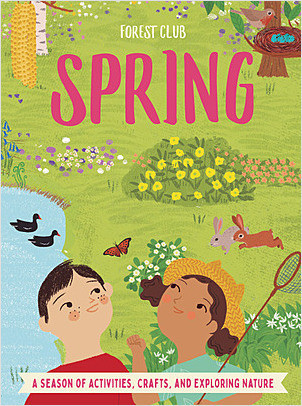 Cover: Forest Club Spring: A Season of Activities, Crafts, and Exploring Nature