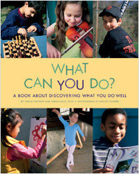 Cover: What Can You Do?: A Book About Discovering What You Do Well