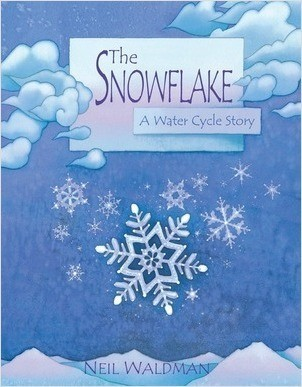 Cover: The Snowflake: A Water Cycle Story