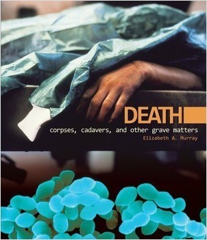 Cover: Death: Corpses, Cadavers, and Other Grave Matters