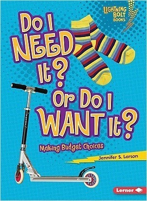 Cover: Do I Need It? Or Do I Want It?: Making Budget Choices