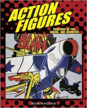 Cover: Action Figures: Paintings of Fun, Daring, and Adventure
