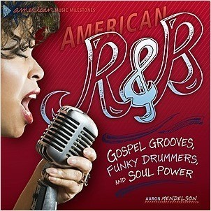 Cover: American R & B: Gospel Grooves, Funky Drummers, and Soul Power