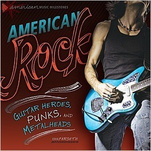 Cover: American Rock: Guitar Heroes, Punks, and Metalheads