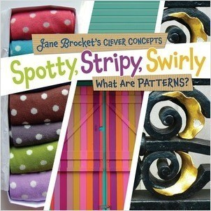 Cover: Spotty, Stripy, Swirly: What Are Patterns?