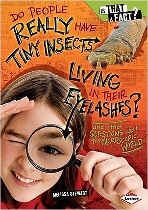 Cover: Do People Really Have Tiny Insects Living in Their Eyelashes?: And Other Questions about the Microscopic World