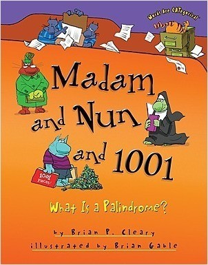 Cover: Madam and Nun and 1001: What Is a Palindrome?