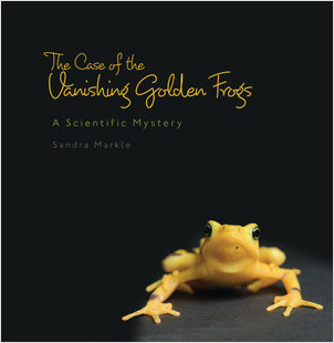 Cover: The Case of the Vanishing Golden Frogs: A Scientific Mystery