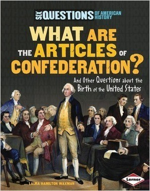 Cover: What Are the Articles of Confederation?: And Other Questions about the Birth of the United States