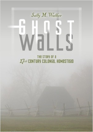Cover: Ghost Walls: The Story of a 17th-Century Colonial Homestead