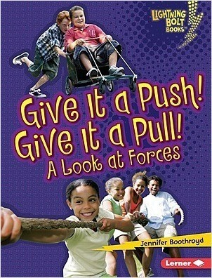 Cover: Give It a Push! Give It a Pull!: A Look at Forces