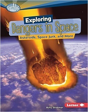 Cover: Exploring Dangers in Space: Asteroids, Space Junk, and More