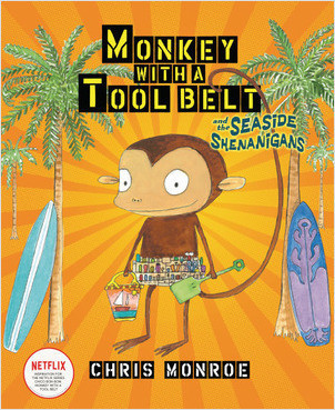 Cover: Monkey with a Tool Belt and the Seaside Shenanigans