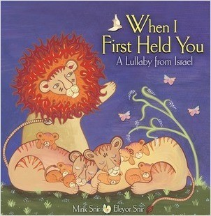Cover: When I First Held You: A Lullaby from Israel
