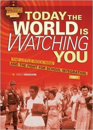 Cover: Today the World Is Watching You: The Little Rock Nine and the Fight for School Integration, 1957