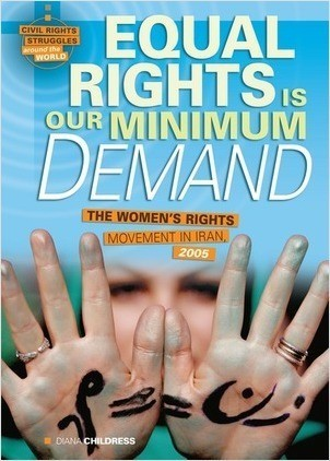 Cover: Equal Rights Is Our Minimum Demand: The Women's Rights Movement in Iran, 2005