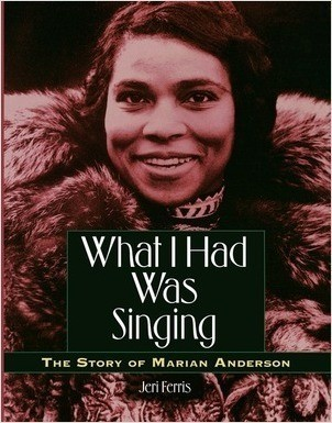 Cover: What I Had Was Singing: The Story of Marian Anderson
