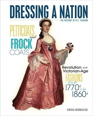 Cover: Petticoats and Frock Coats: Revolution and Victorian-Age Fashions from the 1770s to the 1860s