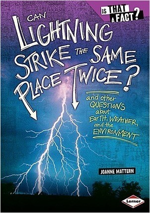 Cover: Can Lightning Strike the Same Place Twice?: And Other Questions about Earth, Weather, and the Environment