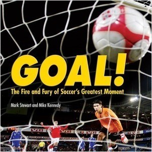 Cover: Goal!: The Fire and Fury of Soccer's Greatest Moment