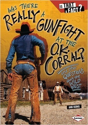 Cover: Was There Really a Gunfight at the O.K. Corral?: And Other Questions about the Wild West