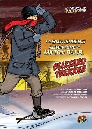 Cover: The Snowshoeing Adventure of Milton Daub, Blizzard Trekker