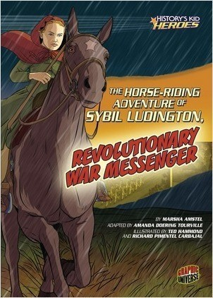 Cover: The Horse-Riding Adventure of Sybil Ludington, Revolutionary War Messenger
