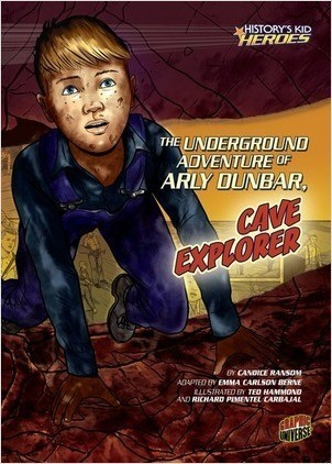 Cover: The Underground Adventure of Arly Dunbar, Cave Explorer